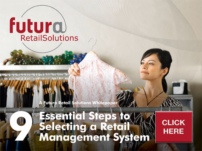 9 Essential Steps To Selecting A Retail Management system IMAGE